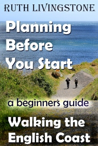 Book 2 - Walking the English Coast, A Beginner's Guide - Planning Before You Start - by Ruth Livingstone