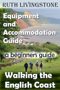 Book 3 - Walking the English Coast, A Beginner's Guide - Equipment and Accomodation - by Ruth Livingstone