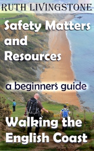 Book 4 - Walking the English Coast, A Beginner's Guide - Safety Matters and Resources - by Ruth Livingstone