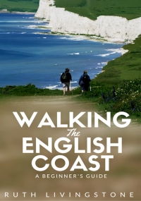 Walking the English Coast: a Beginner's Guide